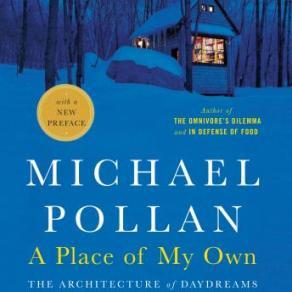 Michael Pollan's A Place Of My Own